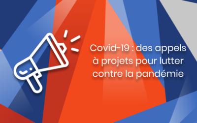 Des appels à projets encore ouverts pour lutter contre le Coronavirus / Covid-19