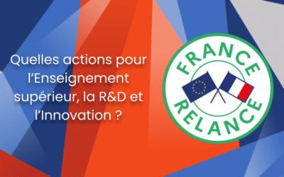 France Relance : 6,5 mds € pour l'Enseignement supérieur, la R&D et l'Innovation. Pour quoi faire ?
