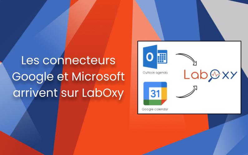 Les connecteurs Google et Microsoft arrivent sur LabOxy